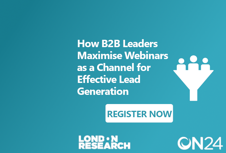 How B2B Leaders Maximise Webinars as a Channel for Effective Lead Generation