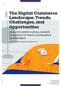 The Digital Commerce  Landscape - Trends,  Challenges, and  Opportunities