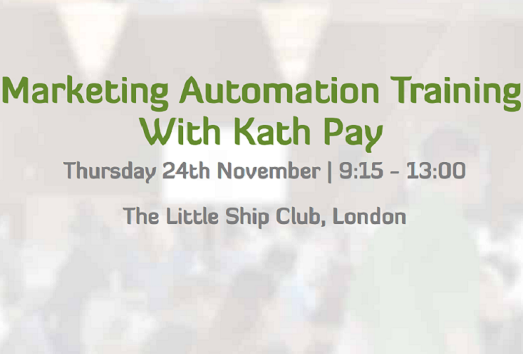 Seminar: Marketing Automation Training with Kath Pay - London