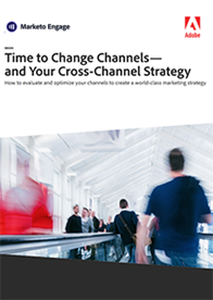 Time to Change Channels - and Your Cross-Channel Strategy