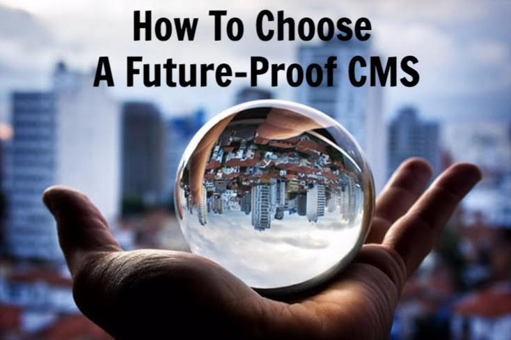 Webinar: How To Choose A Future-Proof CMS