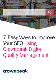 7 Easy Ways to Improve Your SEO Using Crownpeak Digital Quality Management