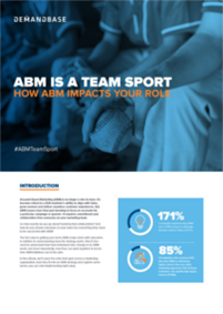 ABM is a Team Sport: How ABM Impacts Your Role