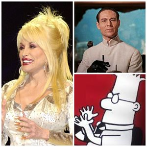What Do Dolly Parton, Dilbert And Dr. No All Have In Common?