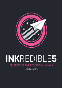 INKREDIBLE5 - Celebrating Five Exceptional Emails Spring 2016
