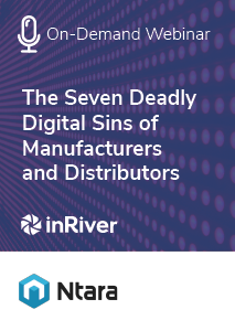 The Seven Deadly Digital Sins of Manufacturers and Distributors