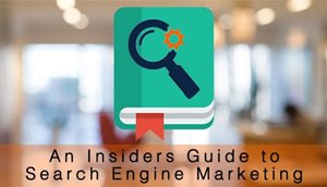 An Insiders Guide To Search Engine Marketing