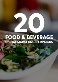 20 Effective Food & Beverage Digital Marketing Campaigns