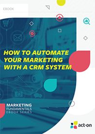How to Automate Your Marketing With a CRM System