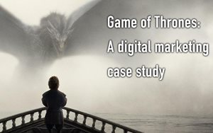 Game Of Thrones: Digital Marketing Case Study
