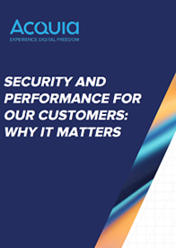Security and Performance for Our Customers: Why it Matters