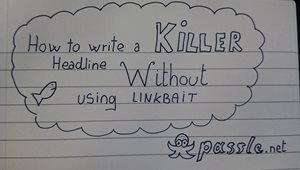How To Write A Killer Headline Without Using Linkbait