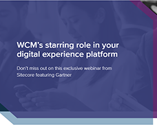 Webinar: WCM's Role In Your Digital Experience Strategy