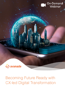 Becoming Future Ready with CX-led Digital Transformation