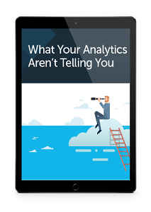 What Your Analytics Aren't Telling You