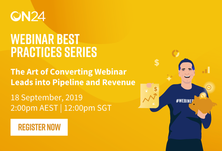 The Art of Converting Webinar Leads into Pipeline and Revenue APAC