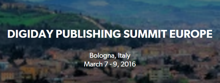 Digiday Publishing Summit Europe 2016
