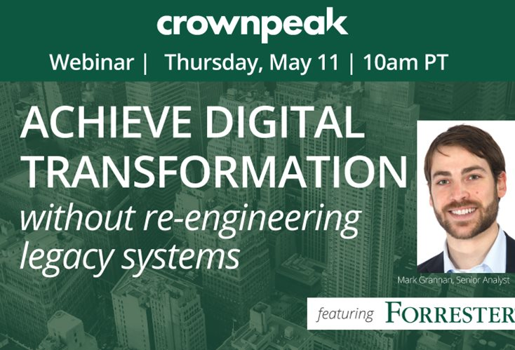 Webinar; Achieve Digital Transformation without Re-engineering Your Legacy Systems, featuring Forrester Analyst Mark Grannan