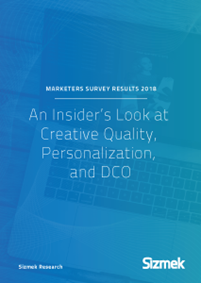 Marketers Survey Results 2018: An Insider's look at creative quality, personalization and DCO