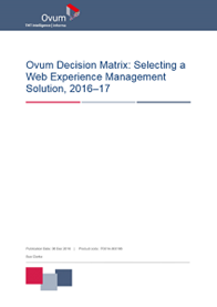 Ovum Decision Matrix: Selecting a Web Experience Management Solution, 2016–17