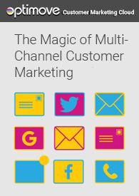 The Magic of Multi-Channel  Customer Marketing
