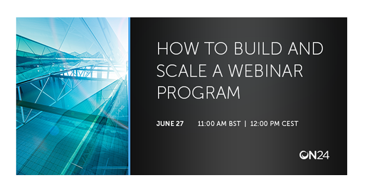 Webinar: How to Build and Scale a Webinar Program