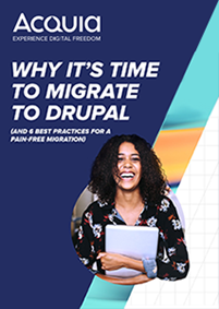 Why It's Time to Migrate to Drupal