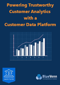 Powering Trustworthy and Reliable Customer Analytics with a Customer Data Platform
