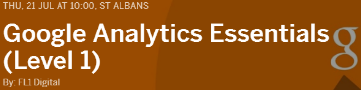 TRAINING: Google Analytics Essentials - St Albans