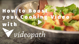 5 Tips To Boost Cooking Videos With Videopath
