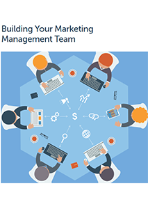 Building Your Marketing Management Team