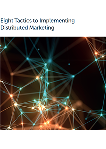 8 Tactics to Implementing Distributed Marketing