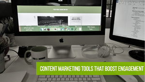 Content Marketing Tools That Actually Boost Engagement