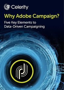 Why Adobe Campaign?  Five Key Elements to Data-Driven Marketing