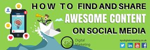 How To Find And Share Awesome Content On Social Media