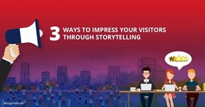 3 Ways To Impress Your Visitors Through Storytelling