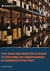 The Wine Distributor's Guide to Building an Omnichannel Ecommerce Strategy