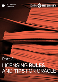 Licensing Rules and Tips for Oracle - Part 2: Oracle Database