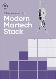 5 Requirements of a Modern Martech Stack