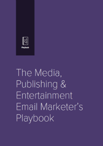 The Media, Publishing & Entertainment Email Marketer's Playbook
