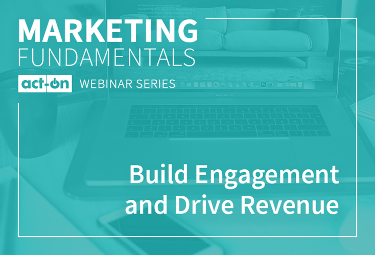 Marketing Fundamentals: Build Engagement and Drive Revenue