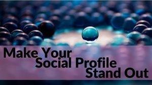 Surefire Ways To Make Your Social Profile Stand Out, Not Blend In