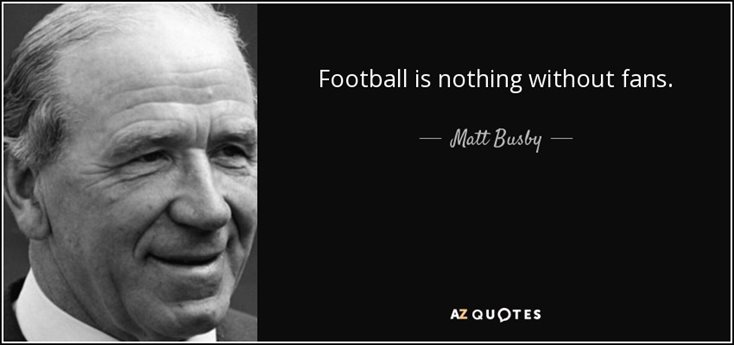 quote-football-is-nothing-without-fans-matt-busby-(1).jpg
